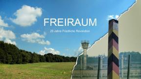 Freiraum - 25 Jahre Friedliche Revolution
